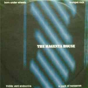 The Magenta House - Born Under Wheels Album