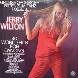 Jerry Wilton - 40 World Hits For Dancing - Grosse Orchester Bitten Zum Tanz Folge 3 Album