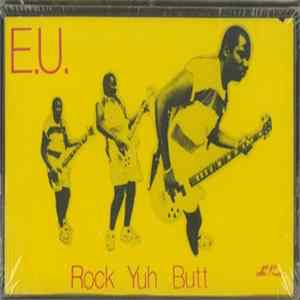 E.U., Slug-Go - Rock Yuh Butt Album