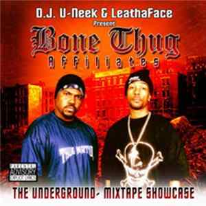 DJ U-Neek & Leatha Face - Bone Thug Affiliates: The Underground Mixtape Showcase Album