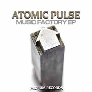 Atomic Pulse - Music Factory EP Album
