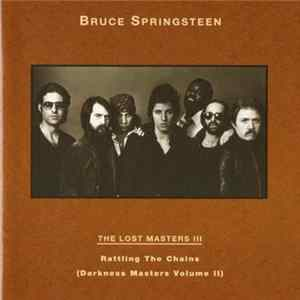 Bruce Springsteen - The Lost Masters III - Rattling The Chains (Darkness Masters Volume II) Album